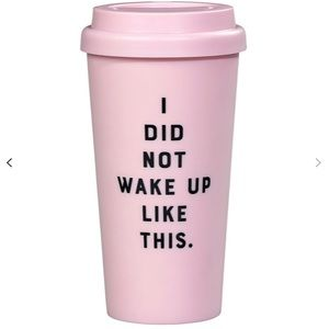'I Did Not Wake Up Like This' Travel Mug, Pink